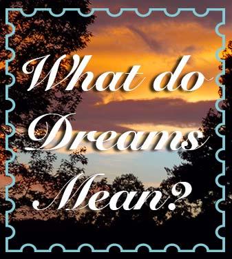 What do dreams mean?